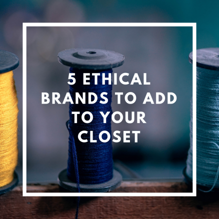 5 ethical brands to add to your closet